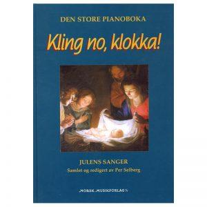 Kling no, klokka – Julens sanger samlet og redigert av Per Selberg