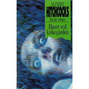 Alfred Hitchcock – Huset ved kirkegården (paperback)