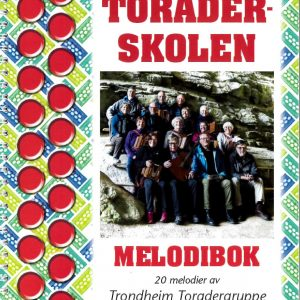 Trondheim Toradergruppe/Melodibok til Toraderskolen