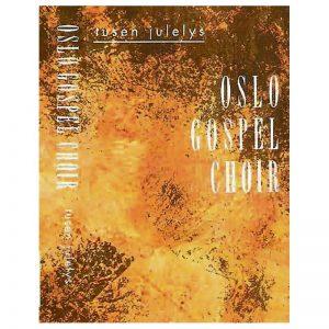 Tusen Julelys (notehefte) – 12 Julesanger arrangert for Oslo Gospel Choir av Tore W. Aas
